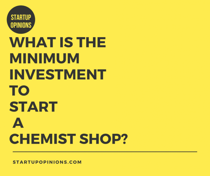 investment to start a chemist shop