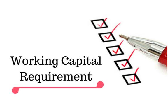 Working Capital Reqirement