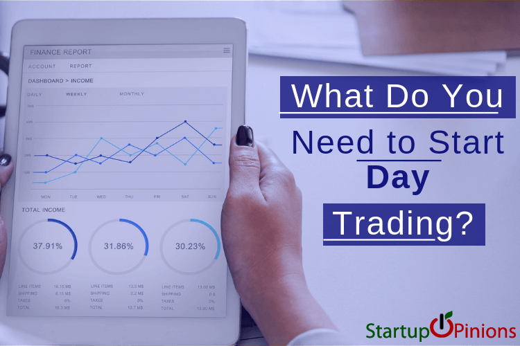 What Do You Need to Start Day Trading