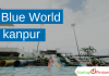 blue world kanpur