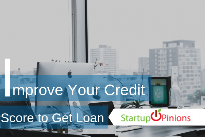 How to Improve Your Credit Score to Get a Loan