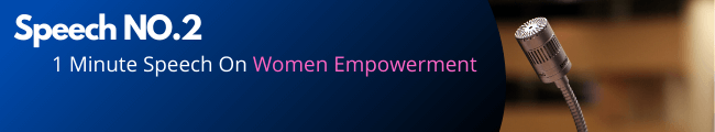 Speech NO.2 One Minute Speech On Women Empowerment