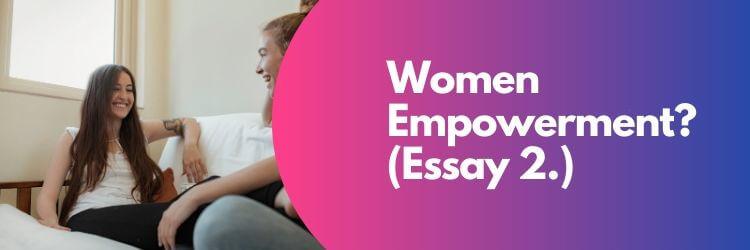 Women Empowerment Essay 2.