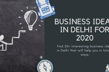 Business Ideas in Delhi for 2020
